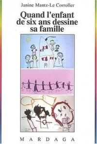 Quand l'enfant de six ans dessine sa famille
