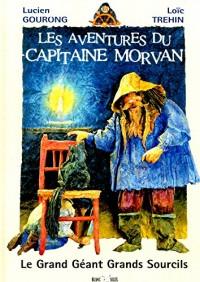 Les aventures du Capitaine Morvan : Le Grand Géant Grands Sourcils