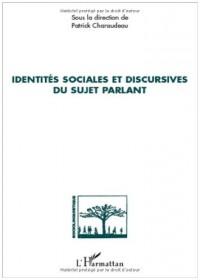 Identités sociales et discursives du sujet parlant