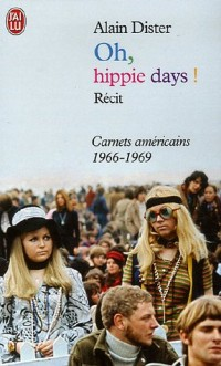 Oh, Hippie Days ! : Carnets américains (1966-1969)