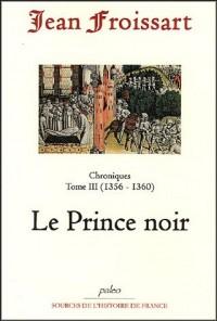 Chroniques : Tome 3, 1356-1360, Le Prince Noir