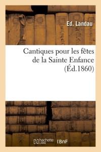 Cantiques Fetes de la Ste Enfance  ed 1860