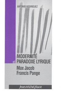 Modernité et paradoxe lyrique : Max Jacob, Francis Ponge