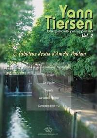 6 pièces pour Piano - Volume 2 - Le fabuleux destin d'Amélie Poulain