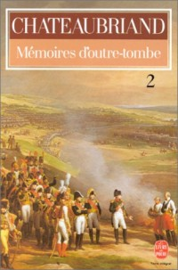 Mémoires d'outre-tombe, tome 2