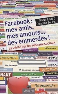 Facebook : mes amis, mes amours, des emmerdes