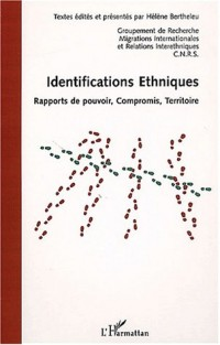 Identifications ethniques. rapports de pouvoir, compromis, territoire