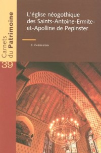 Egllise Neo Gothique des Saints-Antoine-Ermite et Apolline de Pepinster - Carnets du Patrimoine N39