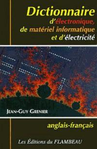 Dictionnaire anglais-français d'électronique, de matériel informatique et d'électricité