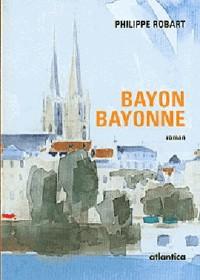 Bayon, Bayonne