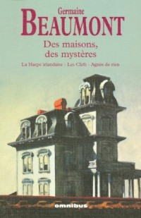 Des maisons, des mystères : La Harpe irlandaise, Les Clefs, Agnès de rien