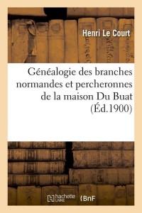 Généalogie de la Maison du Buat  ed 1900