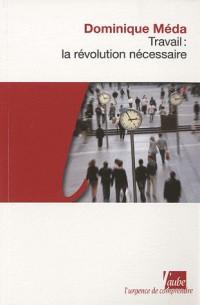 Travail, la révolution necessaire
