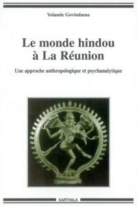 Le monde hindou à La Réunion : Une approche anthropologique et psychanalytique