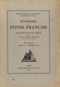 Inventaire du fonds français : Graveurs du XVIIe siècle. : Tome 1, Alix (Jean) - Boudeau (Jean)