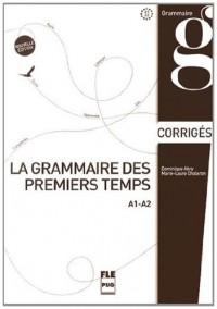 La grammaire des premiers temps : A1-A2, corrigés et transcriptions