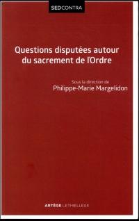Questions disputées autour du sacrement de l'Ordre: Etudes et propositions