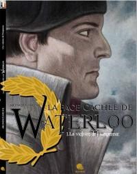 La face cachée de Waterloo T01 La victoire de l'Empereur