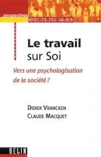 Le travail sur Soi : Vers une psychologisation de la société ?