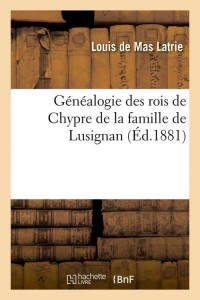 Généalogie de la Famille de Lusignan ed 1881
