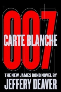 Carte Blanche 007 (The New James Bond Novel by Jeffery Deaver, Large Print)