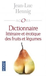 Dictionnaire Litteraire et Érotique des Fruits et Legumes [Poche]