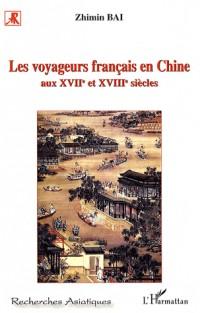 Les voyageurs français en Chine aux XVIIe et XVIIIe siècles