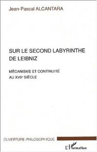 Sur le Second Labyrinthe de Leibniz : Mécanisme et continuité au XVIIème siècle