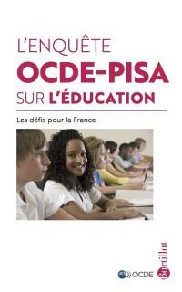 L'enquête OCDE-PISA sur l'éducation, les défis pour la France