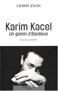 Karim Kacel, un gamin d'banlieue