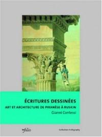 Ecritures dessinées. Art et architecture de Piranèse à Ruskin