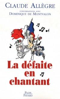 La défaite en chantant : Conversations avec Dominique de Montvalon