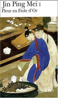 Fleur en fiole d'or : Jin Ping Mei cihua, tome 1
