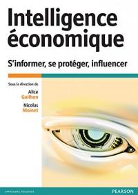 Intelligence économique : S'informer, se protéger, influencer
