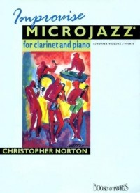 BOOSEY & HAWKES NORTON CHRISTOPHER - IMPROVISE MICROJAZZ - CLARINETTE, PIANO Partition classique Bois Clarinette