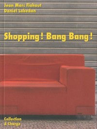 Shopping ! Bang Bang !