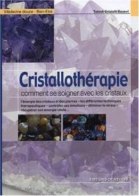 Cristallothérapie : Comment se soigner avec les cristaux