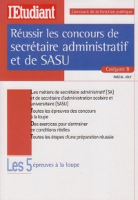 Réussir les concours de secrétaire administratif et de SASU : Catégorie B