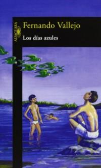 Los Dias Azules/those Gloomy Days