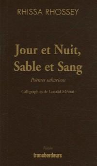 Jour et Nuit, Sable et Sang : Poèmes sahariens