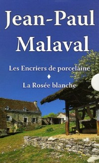 Jean-Paul Malaval Coffret 2 volumes : Les Encriers de porcelaine ; La Rosée blanche