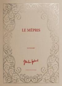 Le Mépris, le manuscrit (Edition Limitée à 1000 exemplaires numérotés)