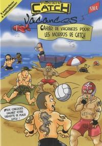 CAHIER DE VACANCES POUR LES MORDUS DE CATCH