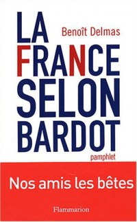 La France selon Bardot : Pamphlet