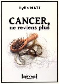 Cancer ne reviens plus