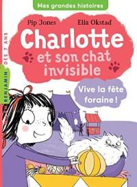 Charlotte et son chat invisible, Tome 06: Vive la fête foraine !