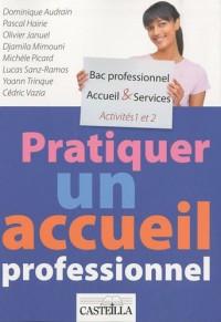 Pratiquer un accueil professionnel A1/A2 Bac pro Accueil & Services