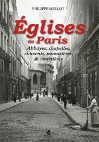 Eglises de Paris - Abbayes, chapelles, couvents, monastères, et cimetières