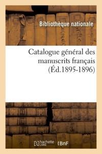 Catalogue Manuscrits Français  ed 1895 1896