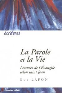 La Parole et la Vie : Lectures de l'Evangile selon saint Jean